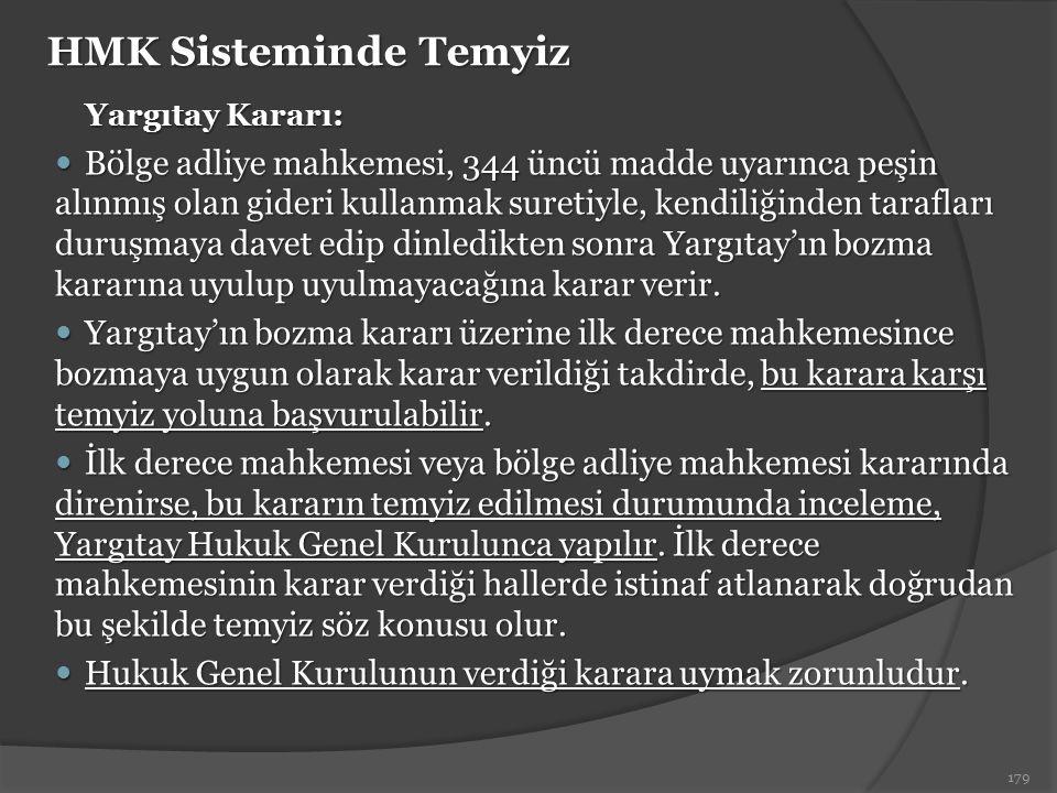 HMK Sisteminde Temyiz Yargıtay Kararı: Bölge adliye mahkemesi, 344 üncü madde uyarınca peşin alınmış olan gideri kullanmak suretiyle, kendiliğinden ta