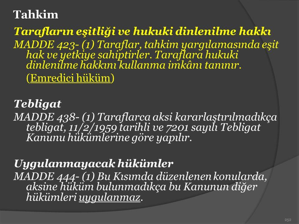 Tahkim Tarafların eşitliği ve hukuki dinlenilme hakkı MADDE 423- (1) Taraflar, tahkim yargılamasında eşit hak ve yetkiye sahiptirler. Taraflara hukuki