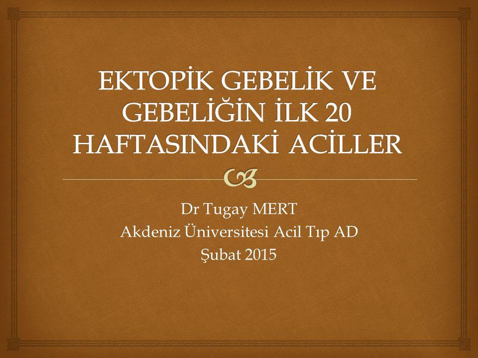 Dr Tugay MERT Akdeniz Üniversitesi Acil Tıp AD Şubat 2015