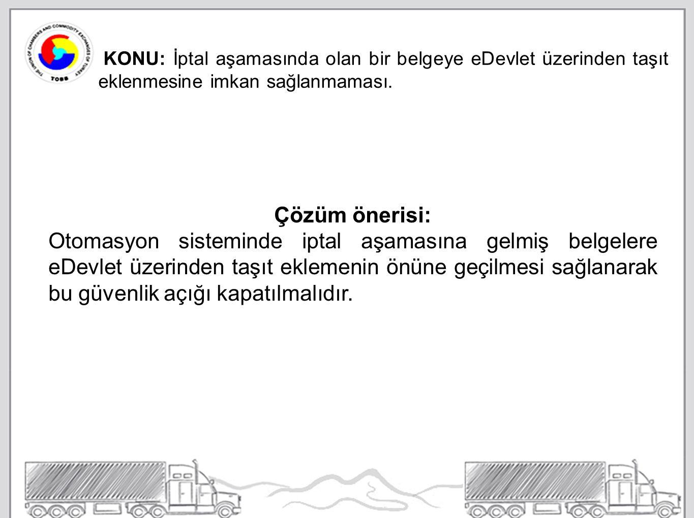 KONU: İptal aşamasında olan bir belgeye eDevlet üzerinden taşıt eklenmesine imkan sağlanmaması.