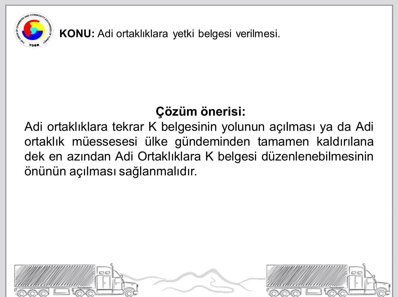 KONU: Adi ortaklıklara yetki belgesi verilmesi.