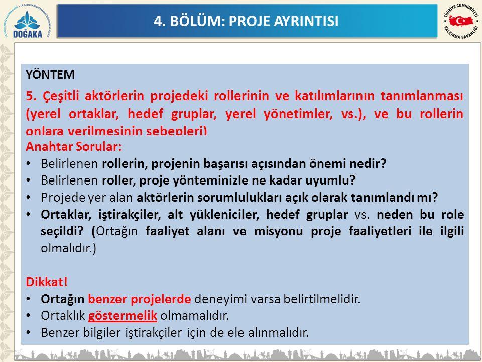 4. BÖLÜM: PROJE AYRINTISI YÖNTEM 5.