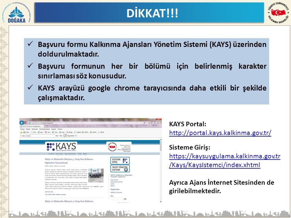 DİKKAT!!. Başvuru formu Kalkınma Ajansları Yönetim Sistemi (KAYS) üzerinden doldurulmaktadır.