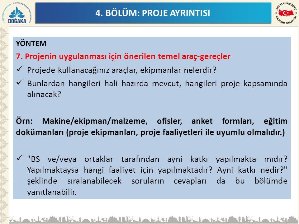 4. BÖLÜM: PROJE AYRINTISI YÖNTEM 7.