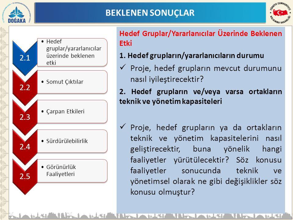 BEKLENEN SONUÇLAR Hedef Gruplar/Yararlanıcılar Üzerinde Beklenen Etki 1.