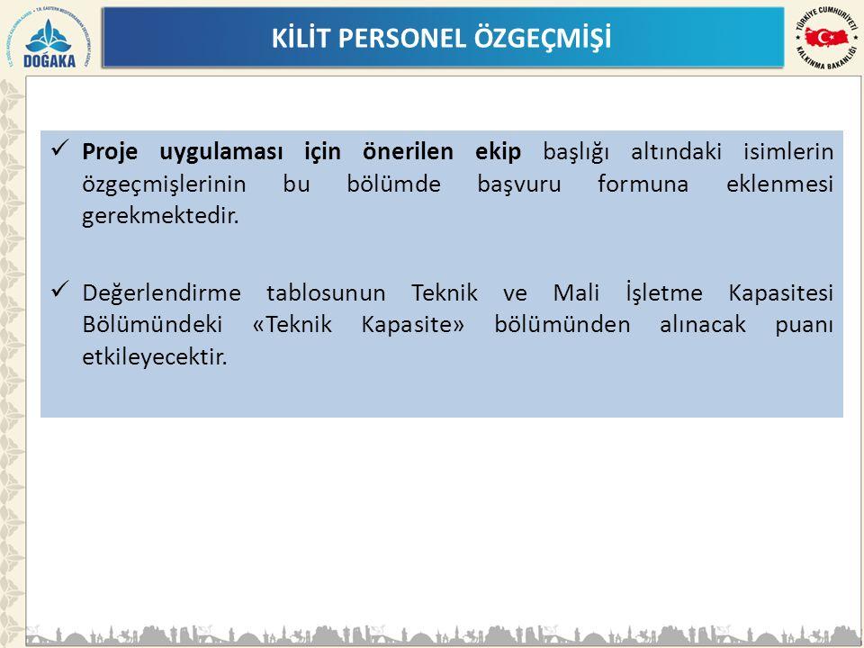 KİLİT PERSONEL ÖZGEÇMİŞİ Proje uygulaması için önerilen ekip başlığı altındaki isimlerin özgeçmişlerinin bu bölümde başvuru formuna eklenmesi gerekmektedir.