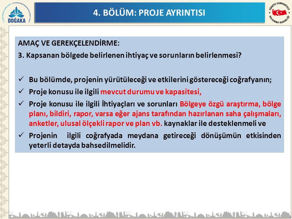 4. BÖLÜM: PROJE AYRINTISI AMAÇ VE GEREKÇELENDİRME: 3. Kapsanan bölgede belirlenen ihtiyaç ve sorunların belirlenmesi? Bu bölümde, projenin yürütüleceğ