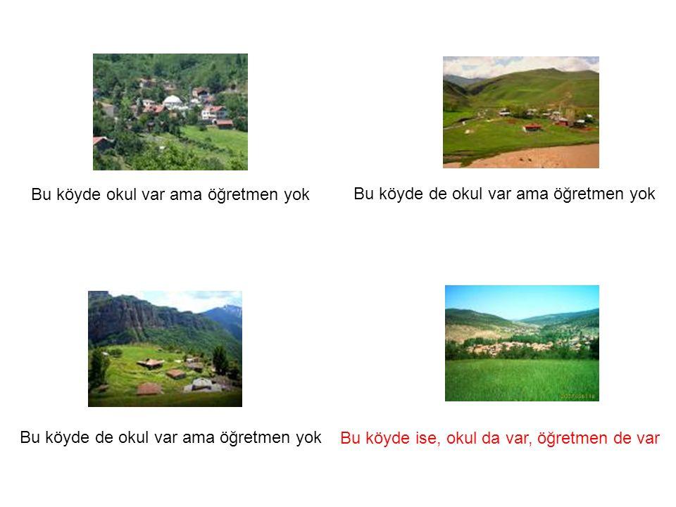 Bu köyde okul var ama öğretmen yok Bu köyde de okul var ama öğretmen yok Bu köyde ise, okul da var, öğretmen de var