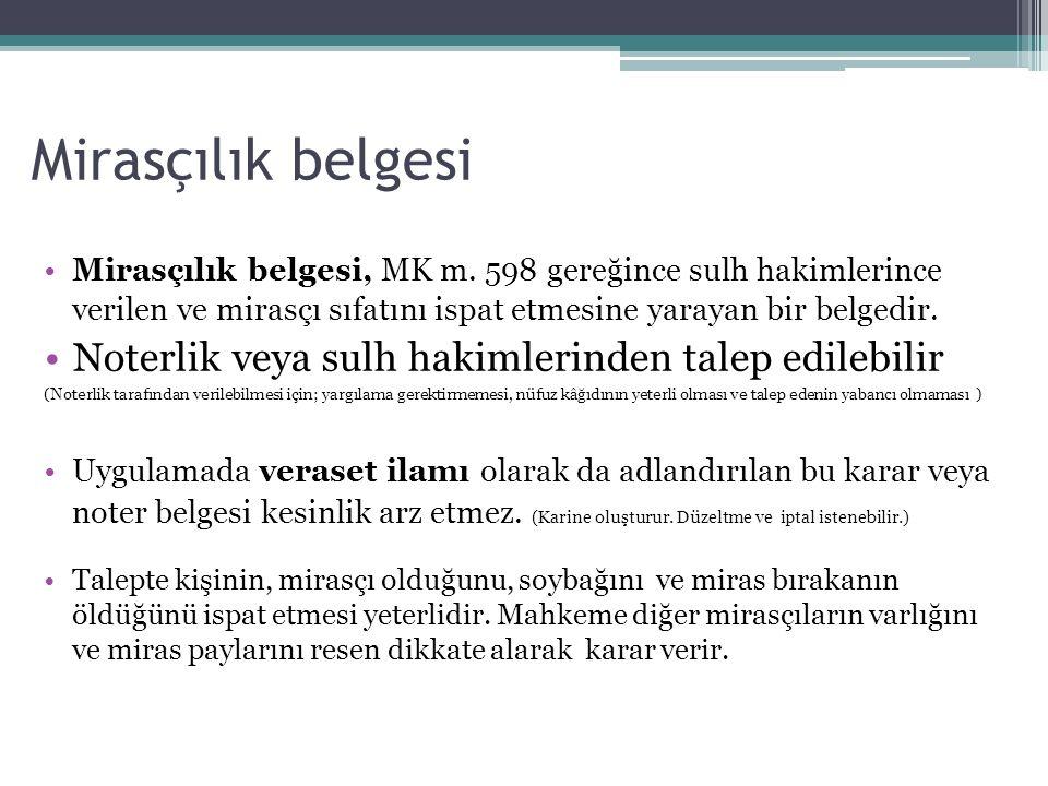Mirasçılık belgesi Mirasçılık belgesi, MK m. 598 gereğince sulh hakimlerince verilen ve mirasçı sıfatını ispat etmesine yarayan bir belgedir. Noterlik