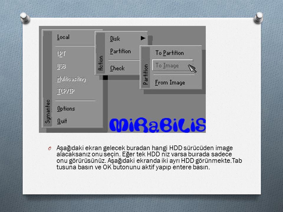O Aşağıdaki ekran gelecek buradan hangi HDD sürücüden image alacaksanız onu seçin.