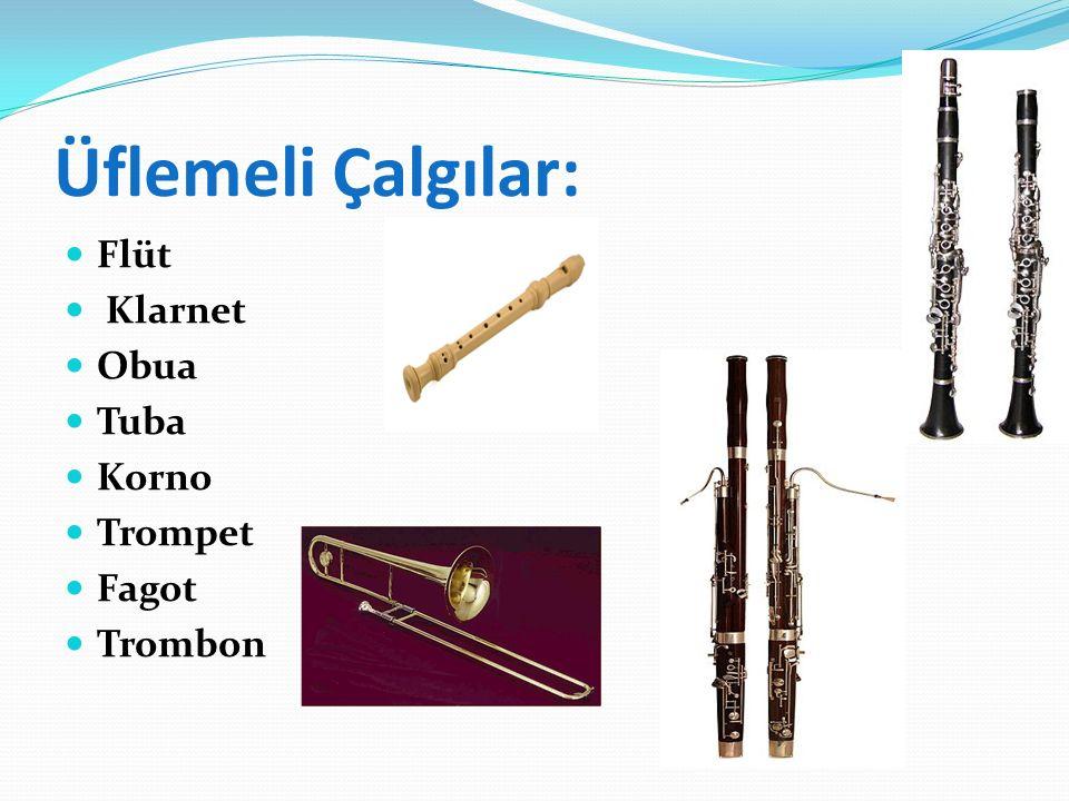 Vurmalı çalgılar (Perküsyon): Tef Trampet Çıngırak Kastanyet Üçgen Zil Timpani