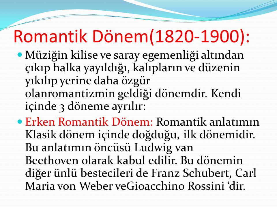 Orta Romantik Dönem: Romantizmin tüm Avrupa da egemen olduğu dönemdir.