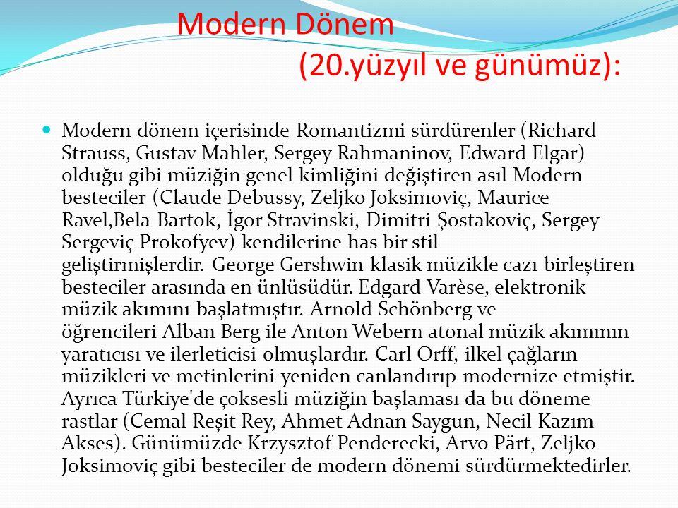 Modern Dönem (20.yüzyıl ve günümüz): Modern dönem içerisinde Romantizmi sürdürenler (Richard Strauss, Gustav Mahler, Sergey Rahmaninov, Edward Elgar)