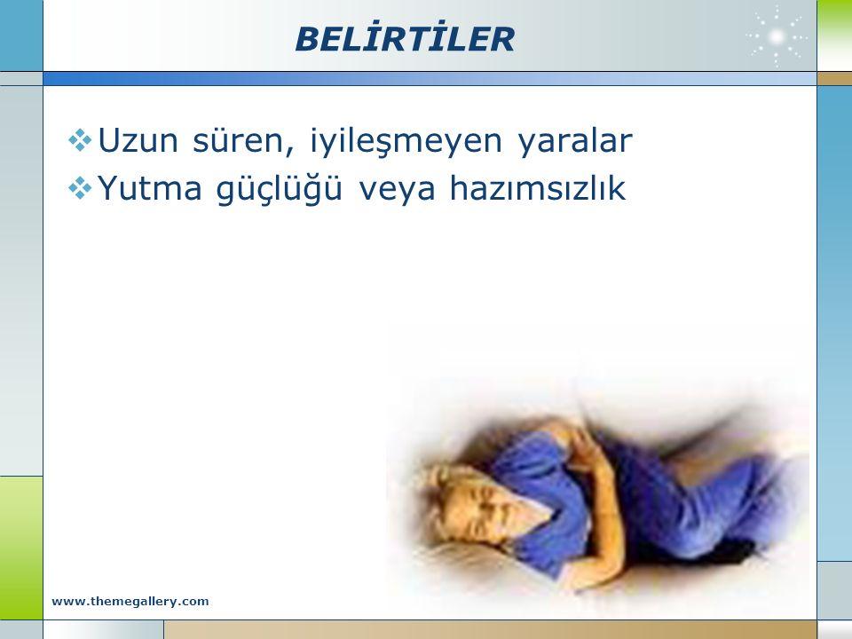 BELİRTİLER  Uzun süren, iyileşmeyen yaralar  Yutma güçlüğü veya hazımsızlık Company Logo www.themegallery.com