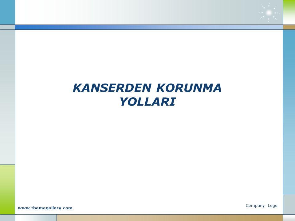 KANSERDEN KORUNMA YOLLARI Company Logo www.themegallery.com