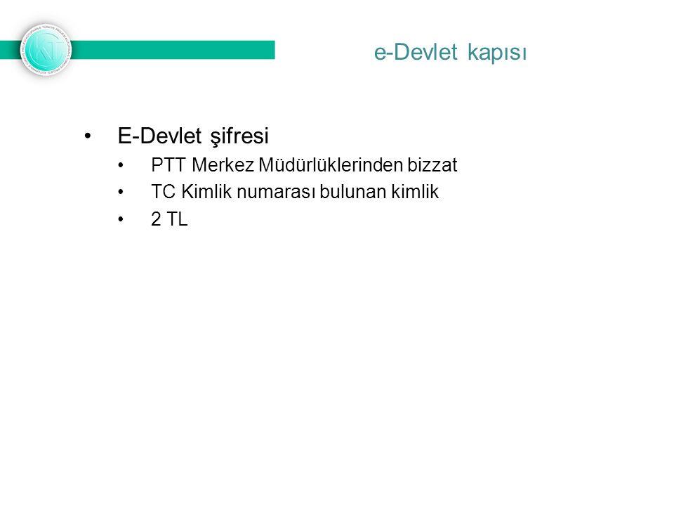 e-Devlet kapısı E-Devlet şifresi PTT Merkez Müdürlüklerinden bizzat TC Kimlik numarası bulunan kimlik 2 TL