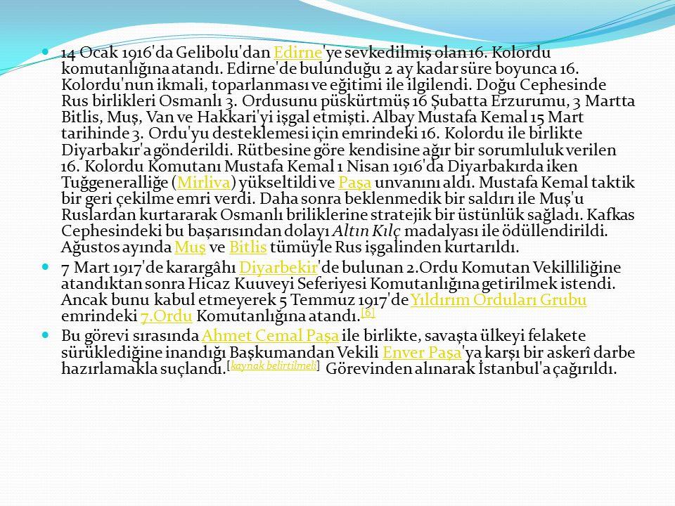 14 Ocak 1916 da Gelibolu dan Edirne ye sevkedilmiş olan 16.