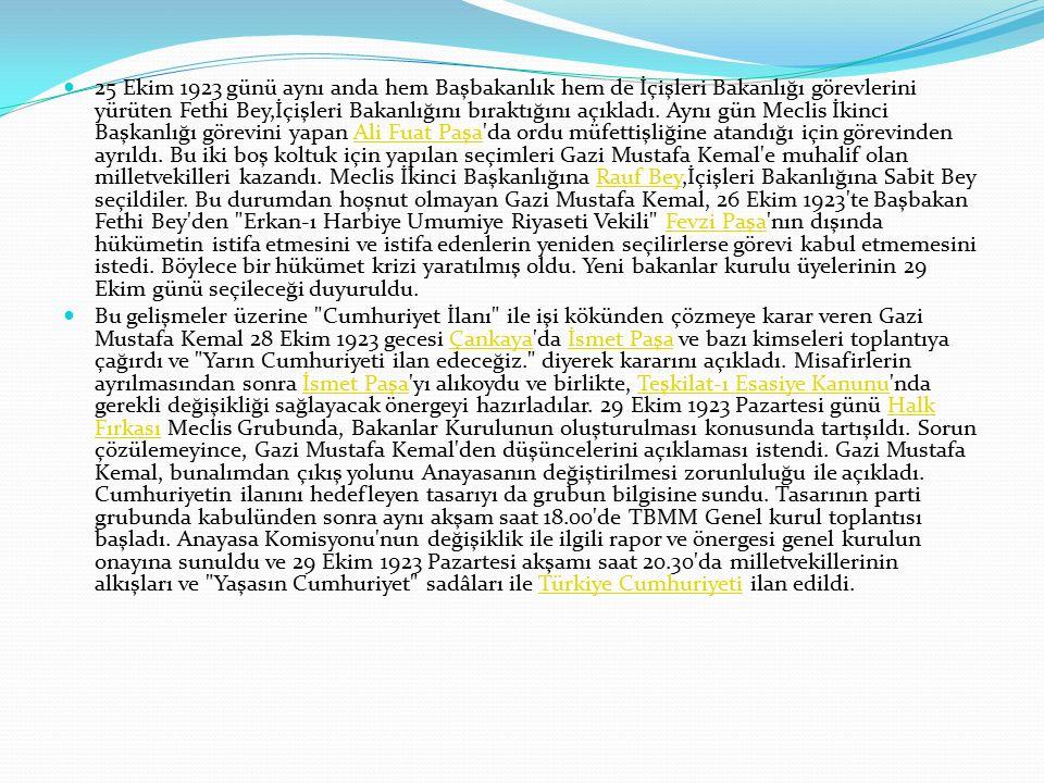 25 Ekim 1923 günü aynı anda hem Başbakanlık hem de İçişleri Bakanlığı görevlerini yürüten Fethi Bey,İçişleri Bakanlığını bıraktığını açıkladı.