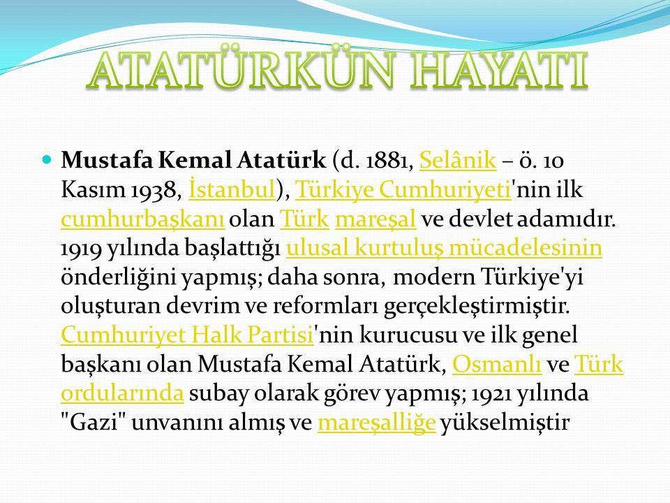 Mustafa Kemal Atatürk (d. 1881, Selânik – ö.