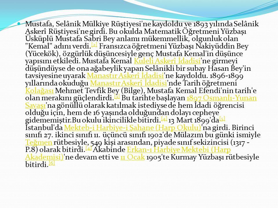 Mustafa, Selânik Mülkiye Rüştiyesi ne kaydoldu ve 1893 yılında Selânik Askerî Rüştiyesi ne girdi.