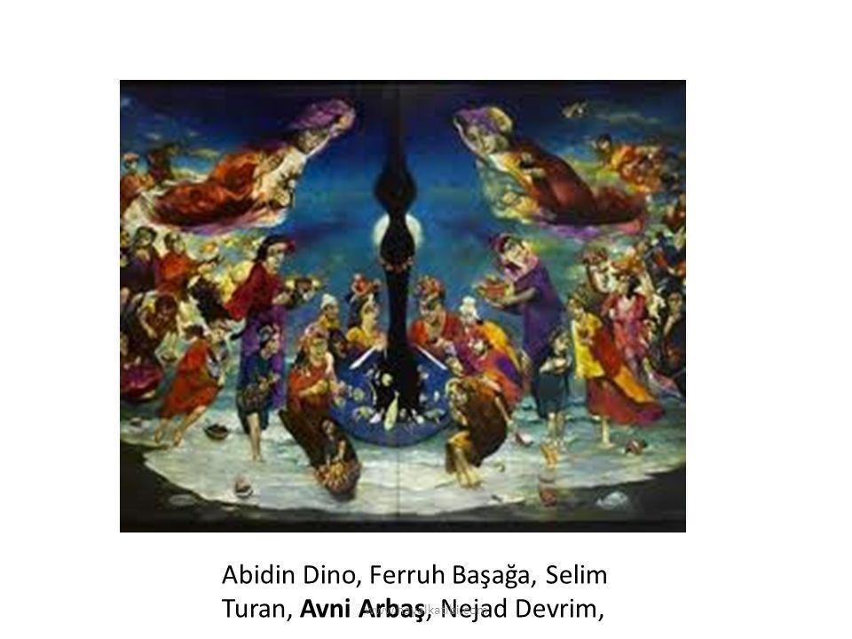 Abidin Dino, Ferruh Başağa, Selim Turan, Avni Arbaş, Nejad Devrim, www.hayalkatibi.com