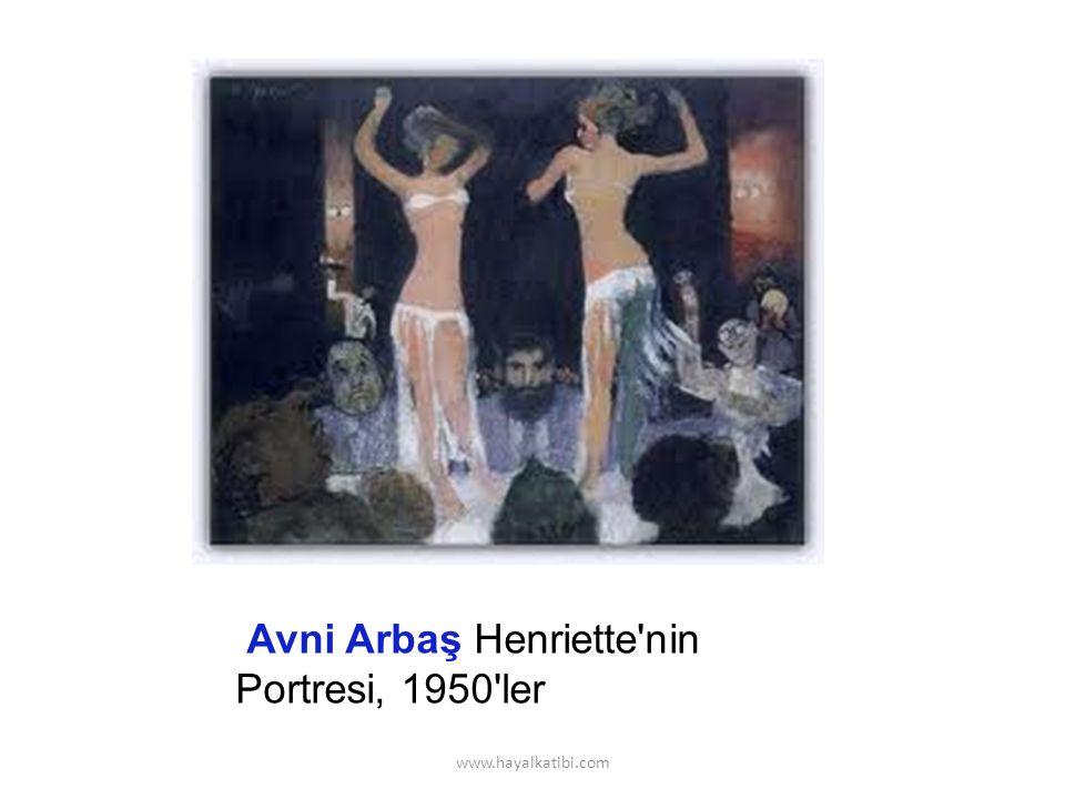 Avni Arbaş Henriette nin Portresi, 1950 ler www.hayalkatibi.com