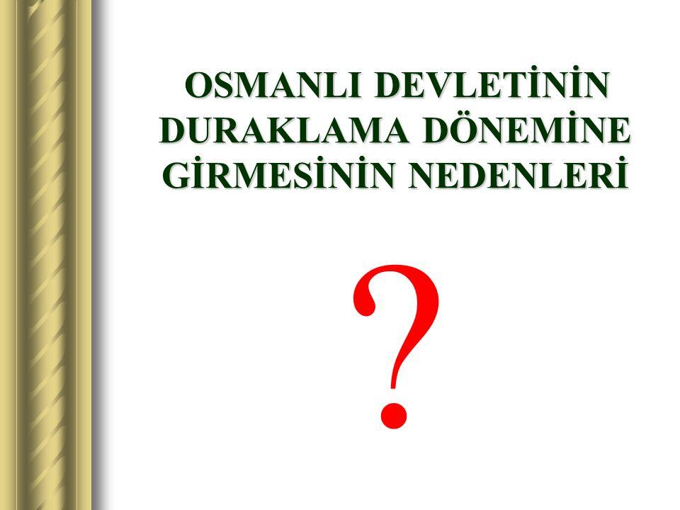 2.CELÂLÎ İSYANLARI Yavuz Sultan Selim döneminde Bozok lu Celal adında birisi isyan etmiştir.Bundan dolayı Anadolu da çıkan halk isyanlarına Celali İsyanları denilmiştir.