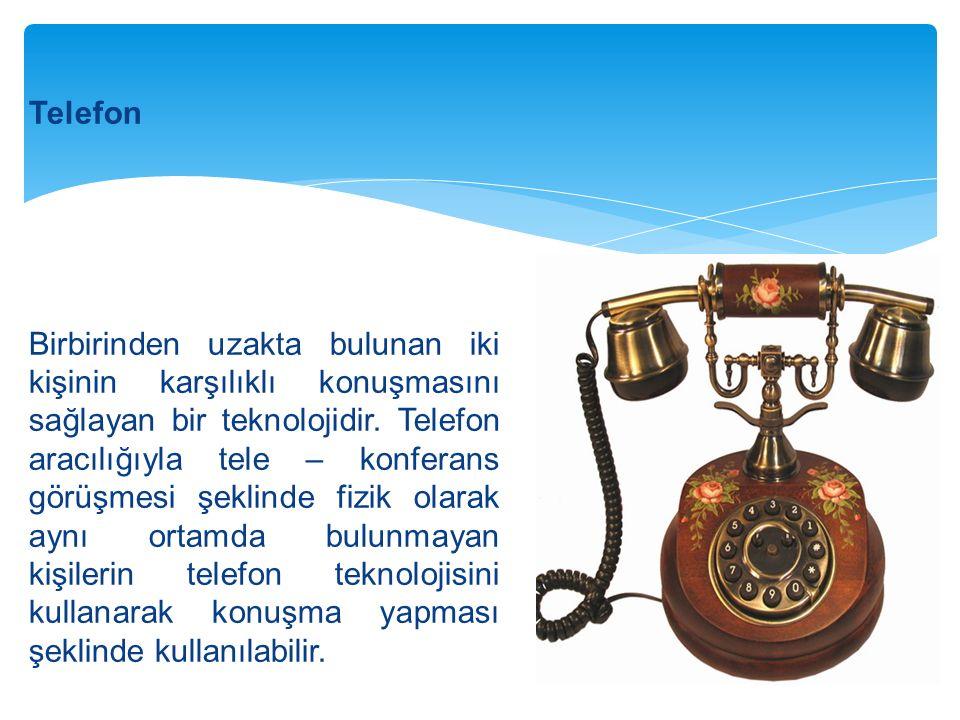 Telefon Birbirinden uzakta bulunan iki kişinin karşılıklı konuşmasını sağlayan bir teknolojidir.