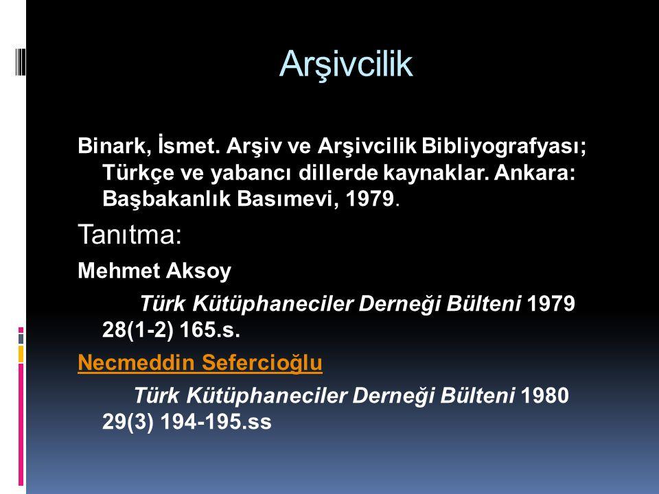 Arşivcilik Binark, İsmet.