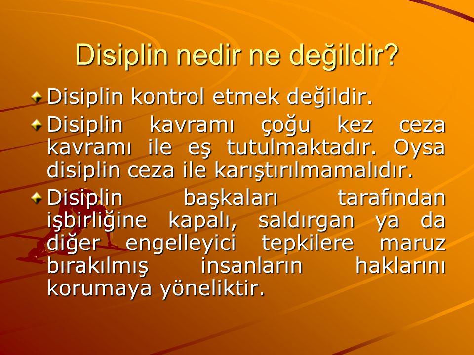 Disiplin nedir ne değildir? Disiplin kontrol etmek değildir. Disiplin kavramı çoğu kez ceza kavramı ile eş tutulmaktadır. Oysa disiplin ceza ile karış
