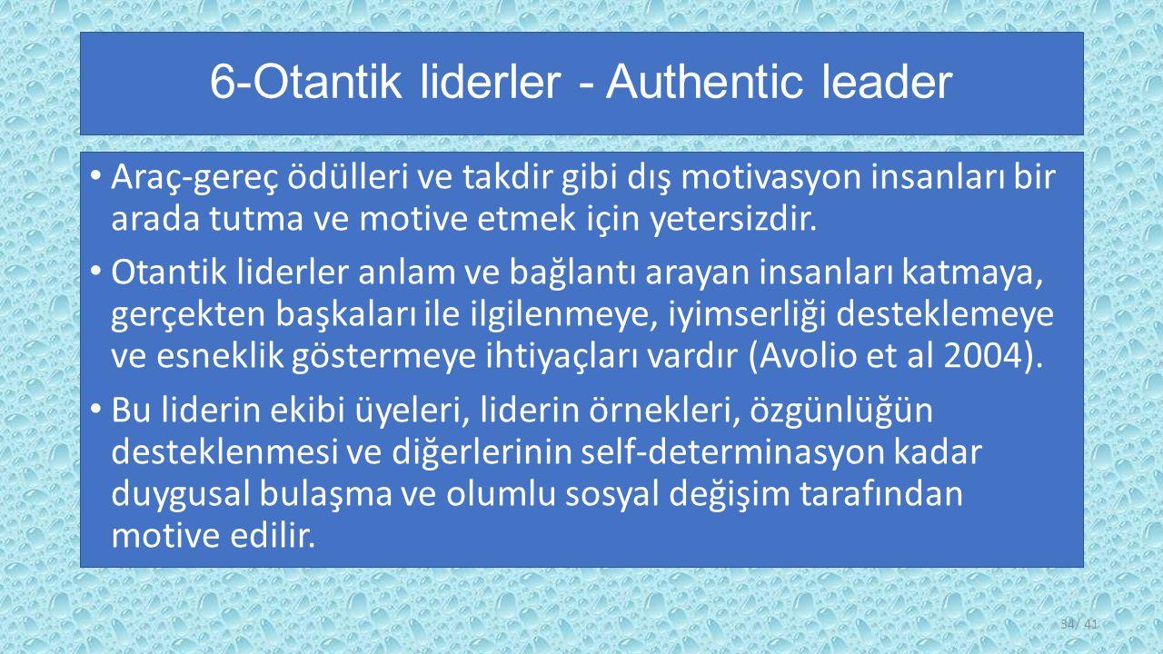 6-Otantik liderler - Authentic leader Araç-gereç ödülleri ve takdir gibi dış motivasyon insanları bir arada tutma ve motive etmek için yetersizdir.