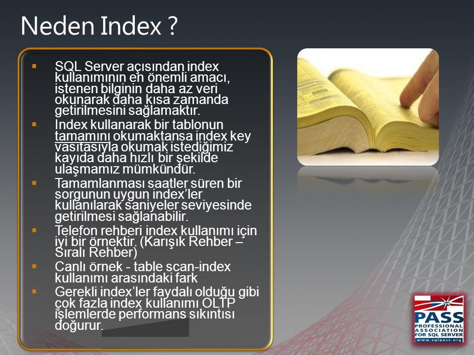  Index'in çalışma prensibini anlamak, Index tipine ve Index'in hangi kolonlar üzerine tanımlanması gerektiğine karar verme aşamaları için oldukça önem taşımaktadır.