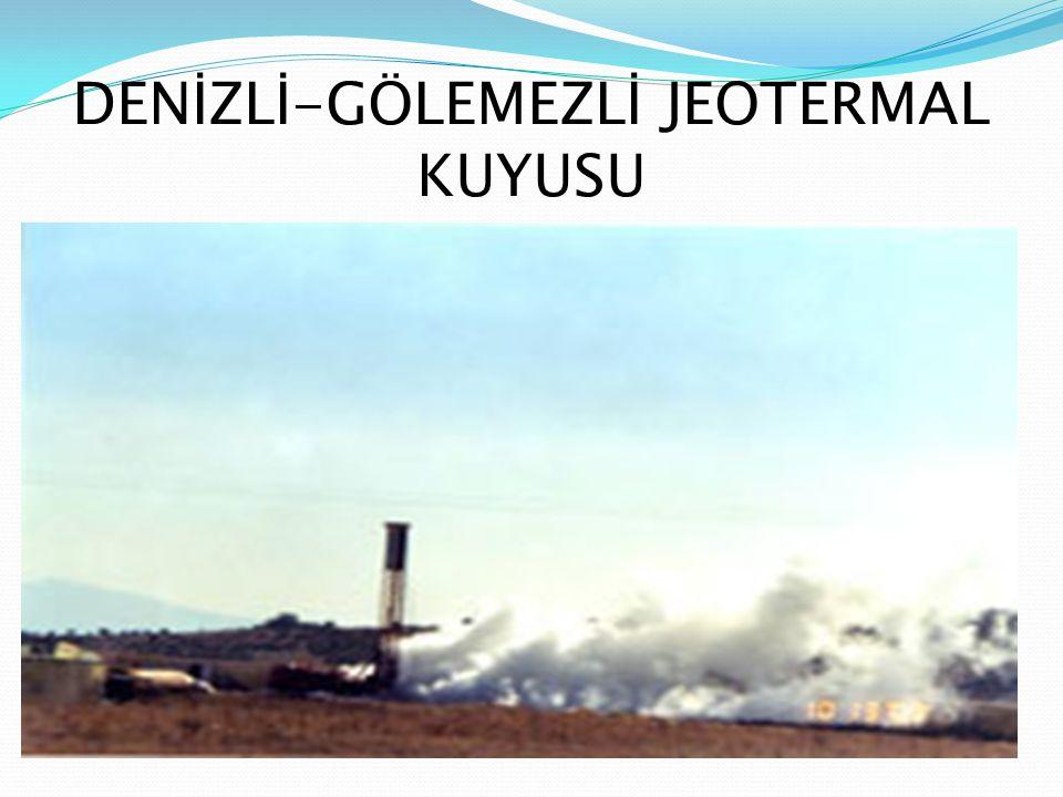DENİZLİ-GÖLEMEZLİ JEOTERMAL KUYUSU