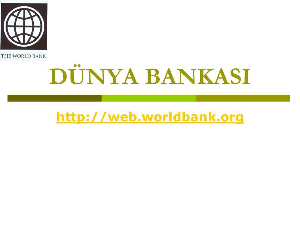 DÜNYA BANKASI http://web.worldbank.org