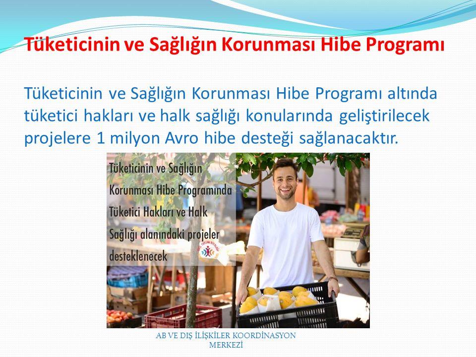 Tüketicinin ve Sağlığın Korunması Hibe Programı Tüketicinin ve Sağlığın Korunması Hibe Programı altında tüketici hakları ve halk sağlığı konularında geliştirilecek projelere 1 milyon Avro hibe desteği sağlanacaktır.
