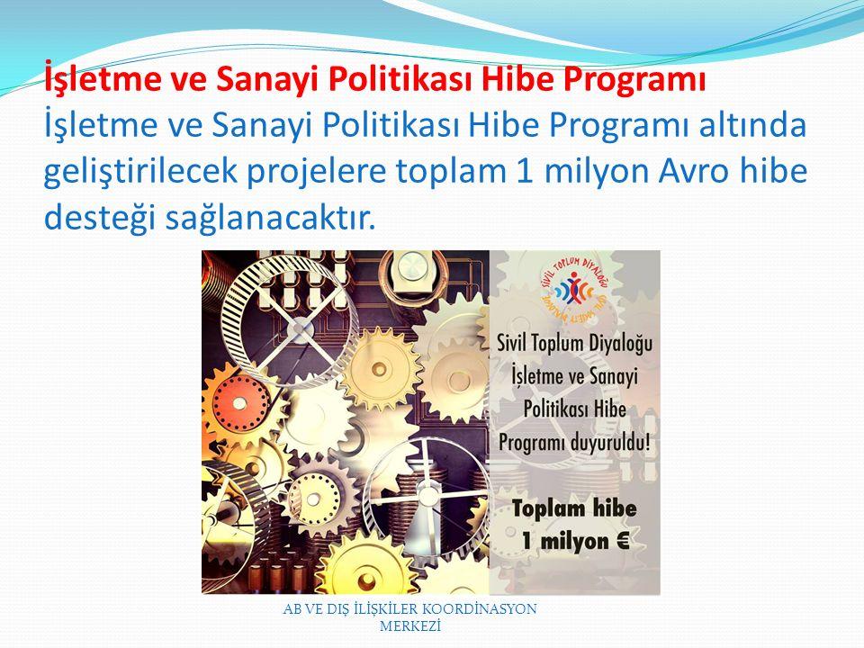 İşletme ve Sanayi Politikası Hibe Programı İşletme ve Sanayi Politikası Hibe Programı altında geliştirilecek projelere toplam 1 milyon Avro hibe desteği sağlanacaktır.