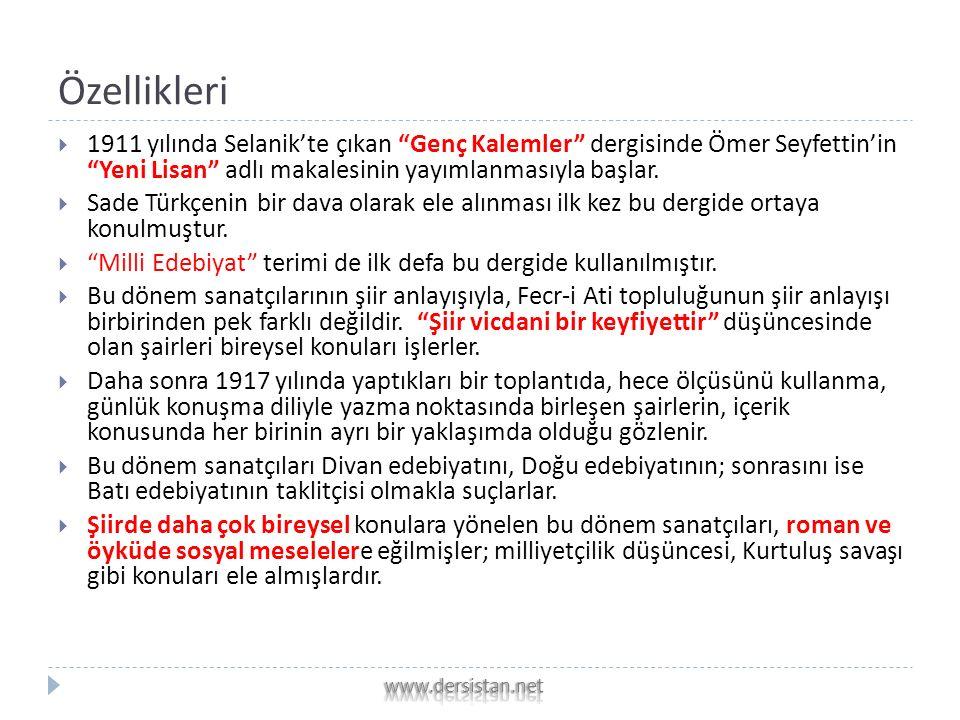 Özellikleri  1911 yılında Selanik'te çıkan Genç Kalemler dergisinde Ömer Seyfettin'in Yeni Lisan adlı makalesinin yayımlanmasıyla başlar.