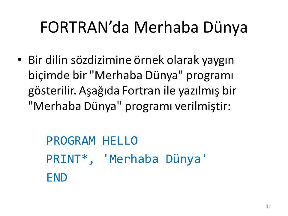FORTRAN'da Merhaba Dünya Bir dilin sözdizimine örnek olarak yaygın biçimde bir