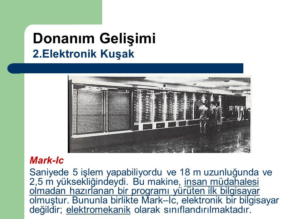 Mark-Ic Saniyede 5 işlem yapabiliyordu ve 18 m uzunluğunda ve 2,5 m yüksekliğindeydi. Bu makine, insan müdahalesi olmadan hazırlanan bir programı yürü