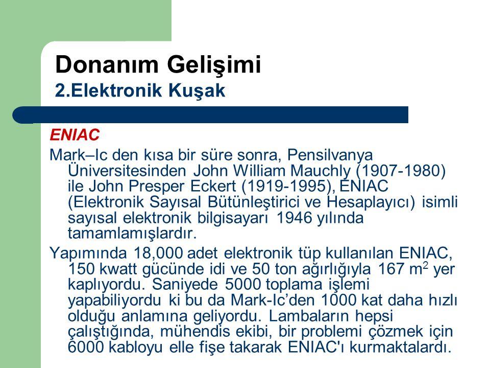 ENIAC Mark–Ic den kısa bir süre sonra, Pensilvanya Üniversitesinden John William Mauchly (1907-1980) ile John Presper Eckert (1919-1995), ENIAC (Elekt
