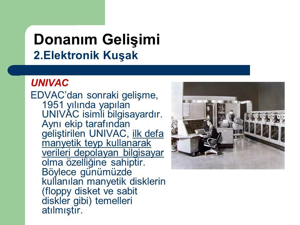 UNIVAC EDVAC'dan sonraki gelişme, 1951 yılında yapılan UNIVAC isimli bilgisayardır. Aynı ekip tarafından geliştirilen UNIVAC, ilk defa manyetik teyp k