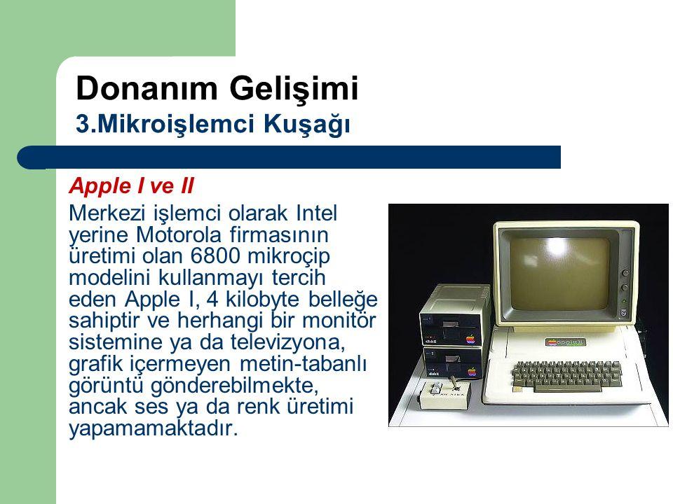 Apple I ve II Merkezi işlemci olarak Intel yerine Motorola firmasının üretimi olan 6800 mikroçip modelini kullanmayı tercih eden Apple I, 4 kilobyte b