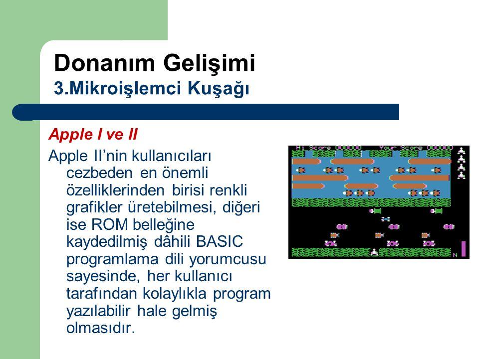 Apple I ve II Apple II'nin kullanıcıları cezbeden en önemli özelliklerinden birisi renkli grafikler üretebilmesi, diğeri ise ROM belleğine kaydedilmiş