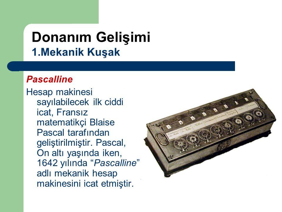 Pascalline Hesap makinesi sayılabilecek ilk ciddi icat, Fransız matematikçi Blaise Pascal tarafından geliştirilmiştir. Pascal, On altı yaşında iken, 1