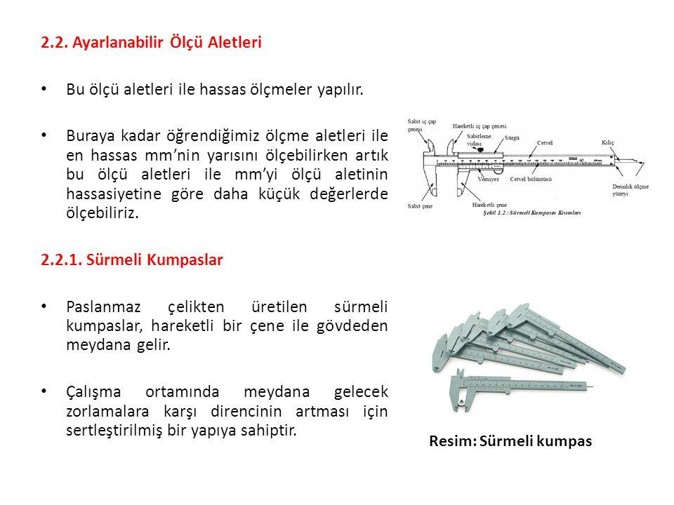 2.2.Ayarlanabilir Ölçü Aletleri Bu ölçü aletleri ile hassas ölçmeler yapılır.