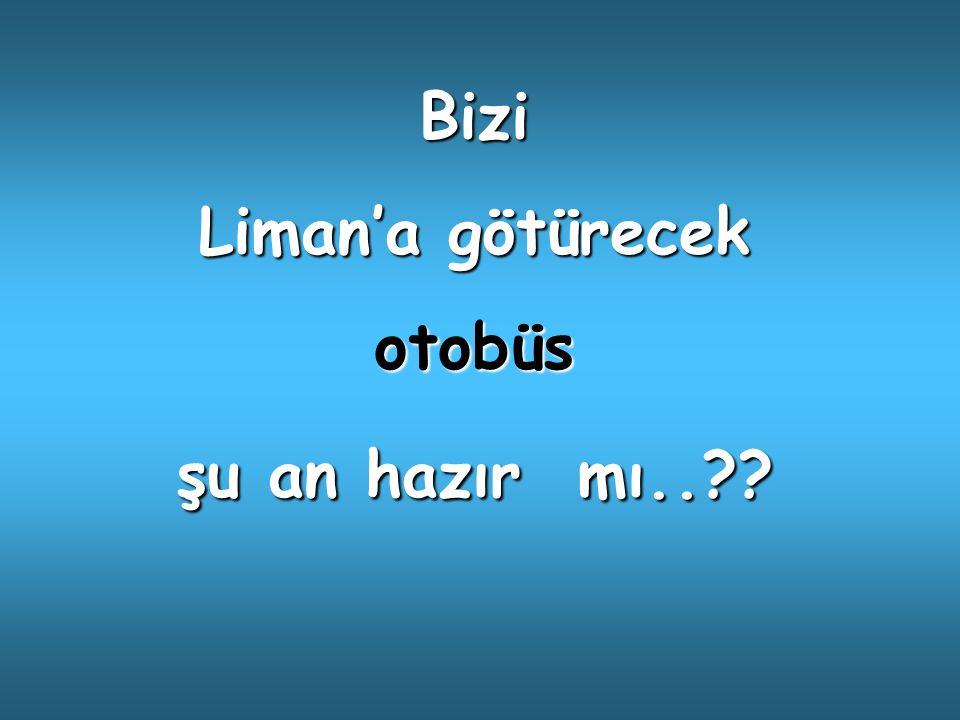 HAZIRMIŞ !!!