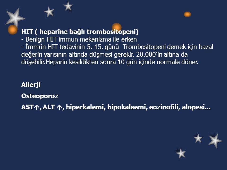 HIT ( heparine bağlı trombositopeni) - Benign HIT immun mekanizma ile erken - İmmün HIT tedavinin 5.-15.
