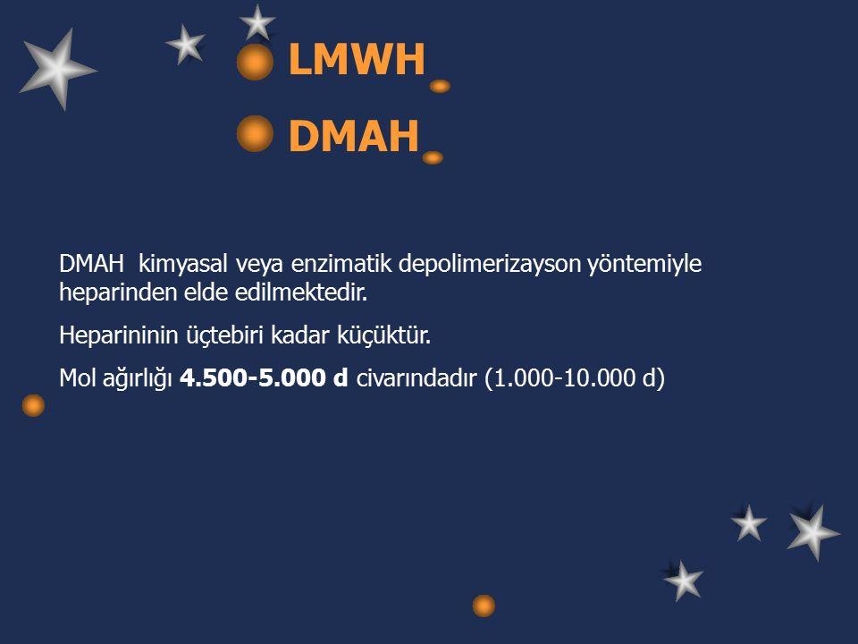 LMWH DMAH DMAH kimyasal veya enzimatik depolimerizayson yöntemiyle heparinden elde edilmektedir.