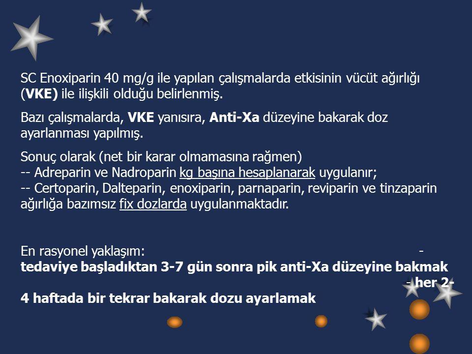 SC Enoxiparin 40 mg/g ile yapılan çalışmalarda etkisinin vücüt ağırlığı (VKE) ile ilişkili olduğu belirlenmiş.