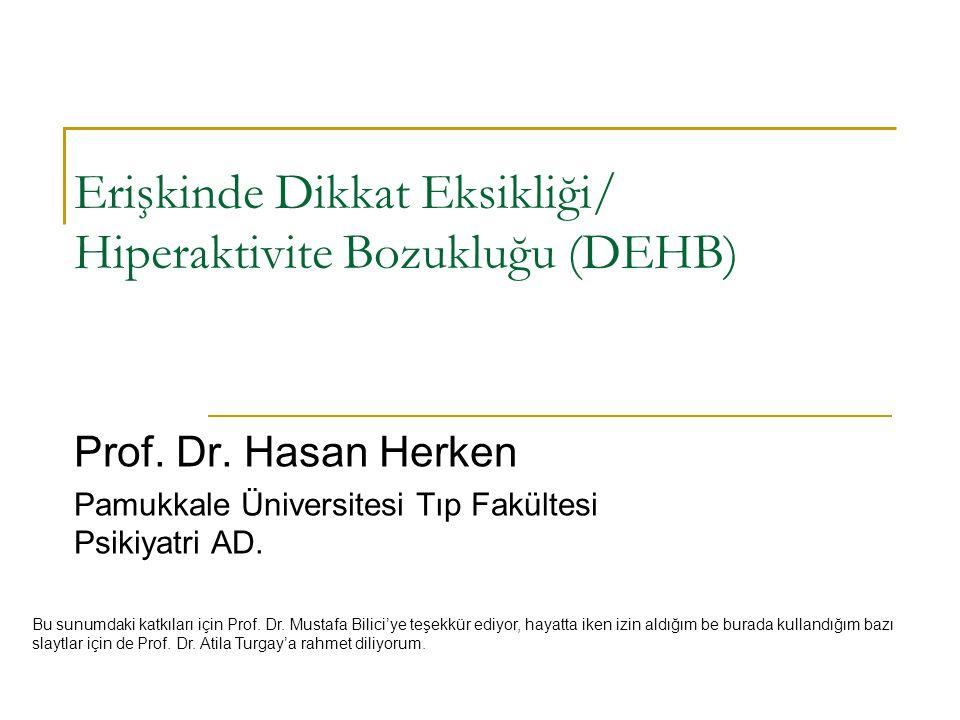 Erişkinde Dikkat Eksikliği/ Hiperaktivite Bozukluğu (DEHB) Prof.